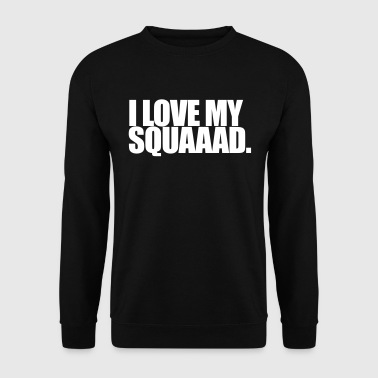 I love my squad - Mannen sweater