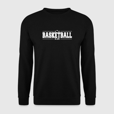 basketball is life 1 - Männer Pullover