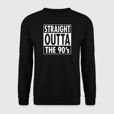 Straight Outta The 90's - Cool Birthday Gift - Men's Sweatshirt