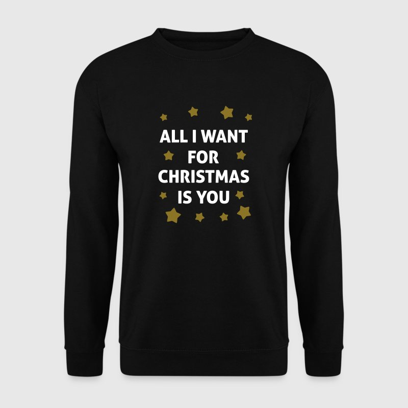 All I Want For Christmas Is You  - Sweat-shirt Homme