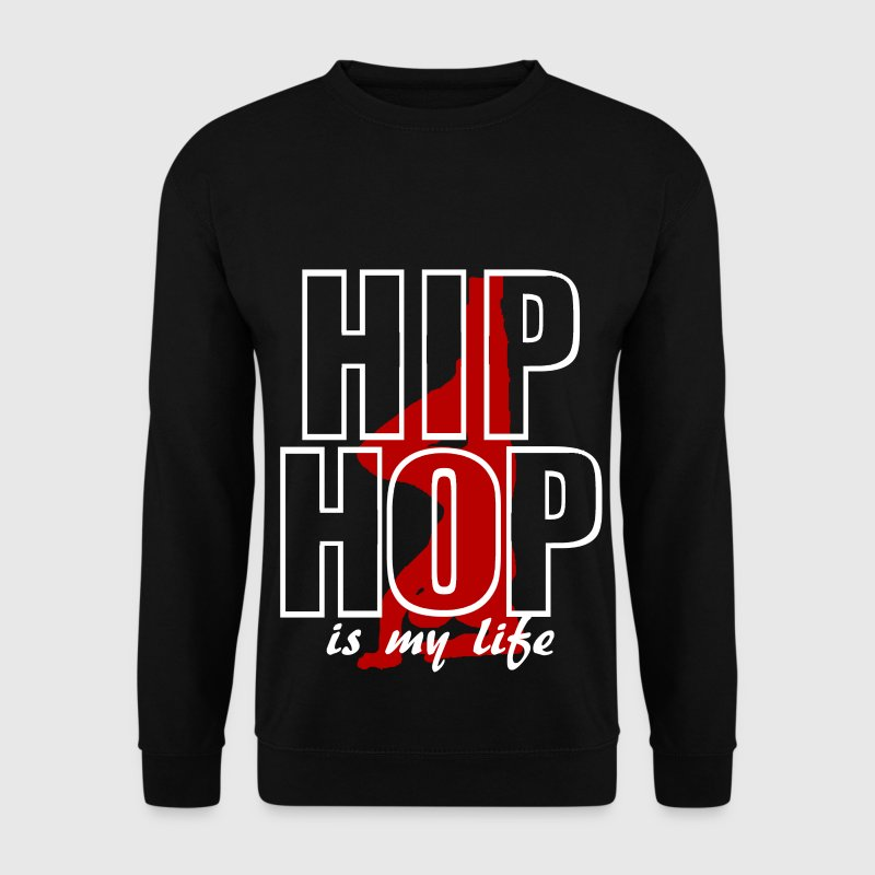 hip hop is my life - Sweat-shirt Homme
