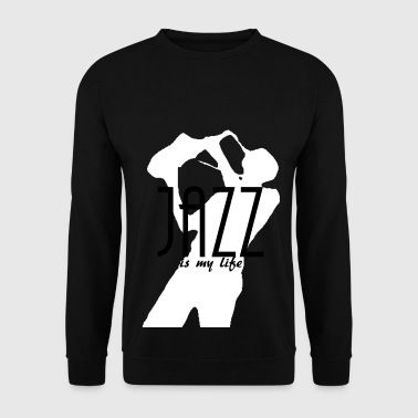 jazz is my life - Sweat-shirt Homme