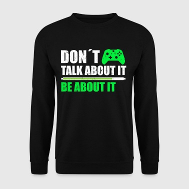 DON´T TALK ABOUT IT BE  ABOUT IT  - Bluza męska