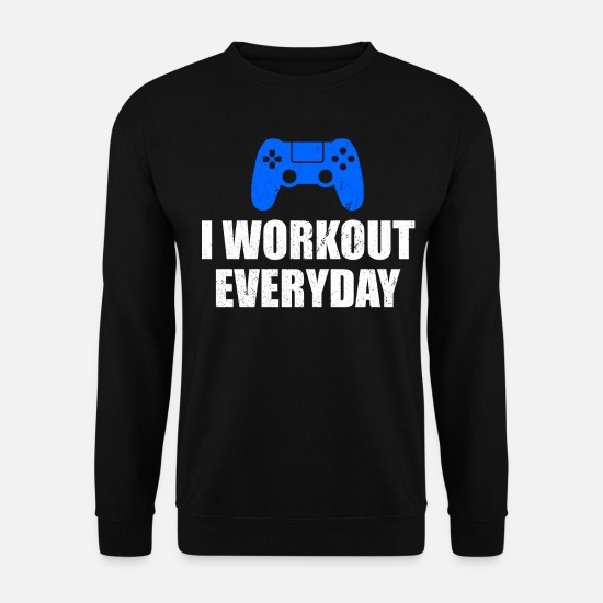 Gamer Sweat-shirts - I WORKOUT EVERYDAY  - Sweat-shirt Homme noir