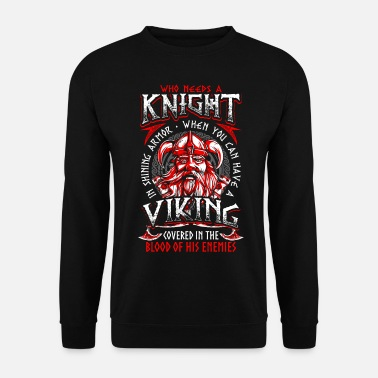 Krieger Who Needs A Knight - Viking - EN - Männer Pullover