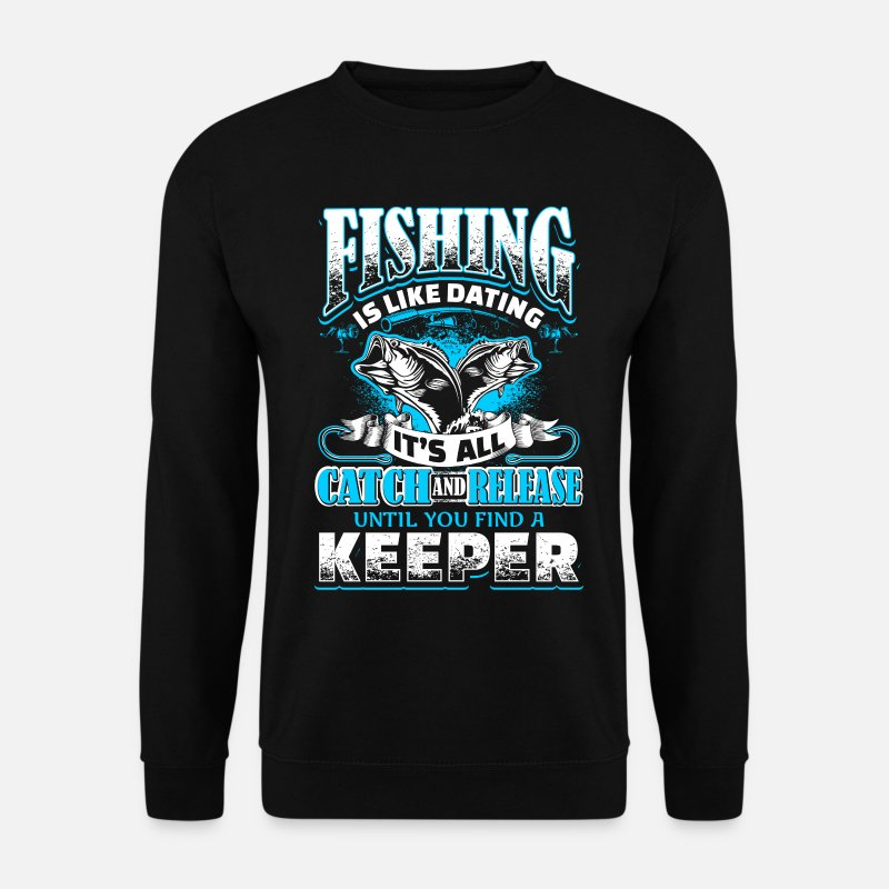 Fishing Sweaters - Fishing is Like Dating - Fishing - EN - Mannen sweater zwart