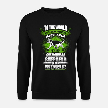 German To Me My German Shepherd Is The World - EN - Men's Sweatshirt