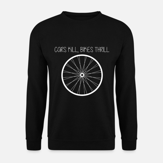 Course Cycliste Sweat-shirts - Cars Kill Bikes Thrill Bike - Sweat-shirt Homme noir