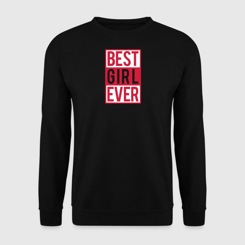 best girl ever - Men's Sweatshirt