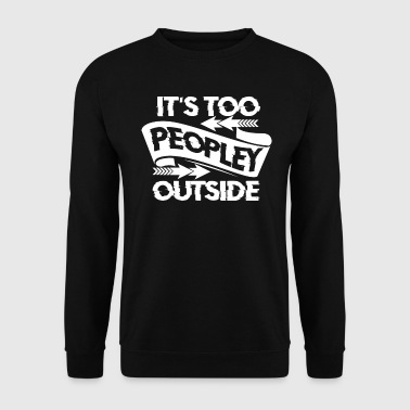 People Hate People Provocation Gift - Sweat-shirt Homme