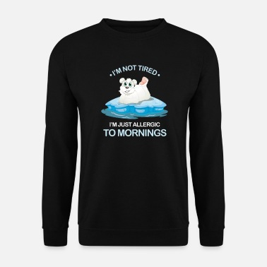 Funny I'm Not Tired Lazy Polar Bear Funny Bear Animal - Men's Sweatshirt