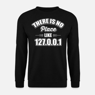 Php there's no place like 127.0.0.1 - Felpa da uomo