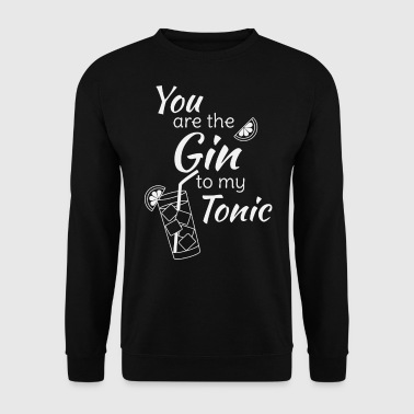 Gin Tonic Spruch You are the gin to my tonic weiss - Männer Pullover