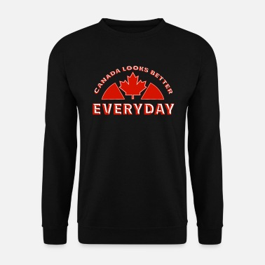 Canadian Canada Looks Better Everyday Funny Canadian Flag - Men's Sweatshirt
