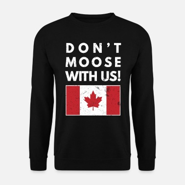 Canadian Don't Moose With Us Canada Funny Canadian Flag - Men's Sweatshirt