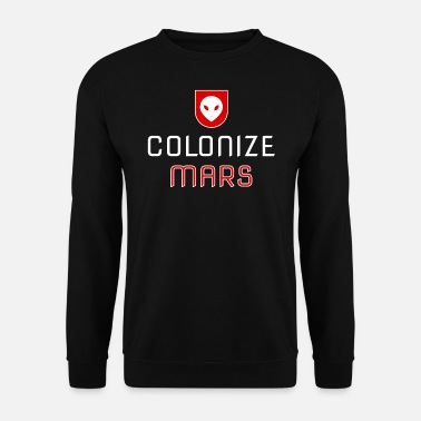 Occupy Occuper Colonize Occupy Mars Planète rouge - Sweat-shirt Homme