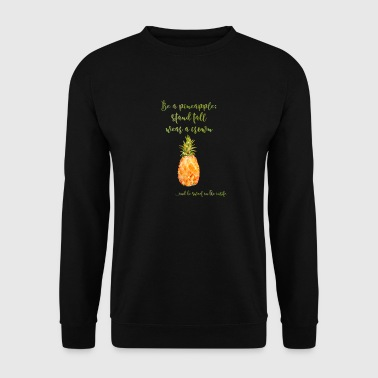 Be a pineapple - Ananas lustig Spruch Krone  - Männer Pullover