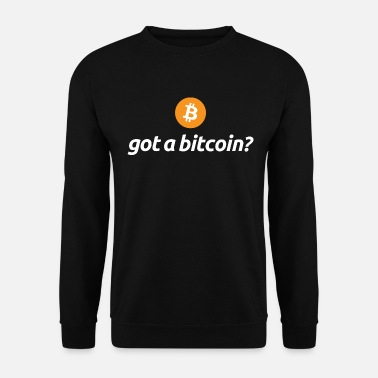 Graphic Got A Bitcoin Sarcasm Graphic - Men's Sweatshirt