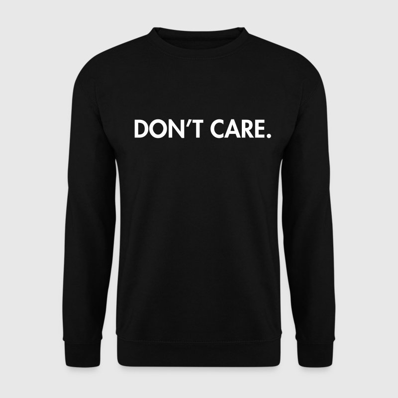Don't care - Mannen sweater