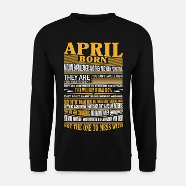 April April born natural born leaders - Men's Sweatshirt