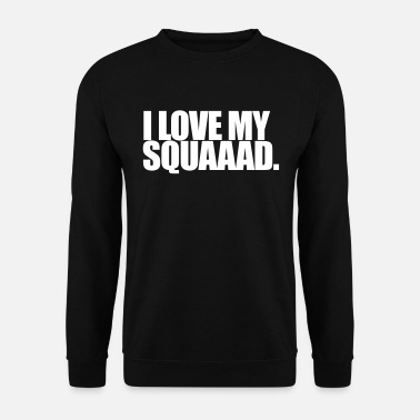 Squad I love my squad - Mannen sweater