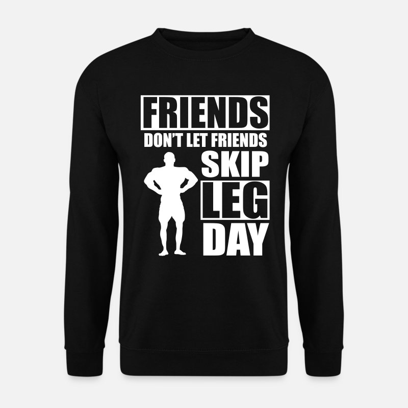 Friend Sweatshirts - Friends don't let friends skip leg day - Herre sweatshirt sort