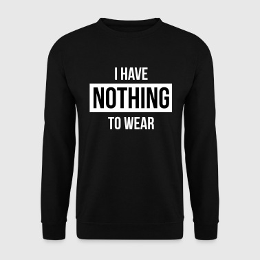 I have nothing to wear - Mannen sweater