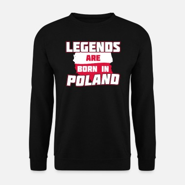 Proud Legends are born in Poland gifts - Men's Sweatshirt