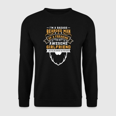 Badass bearded man of freaking awesome girlfriend - Sweat-shirt Homme