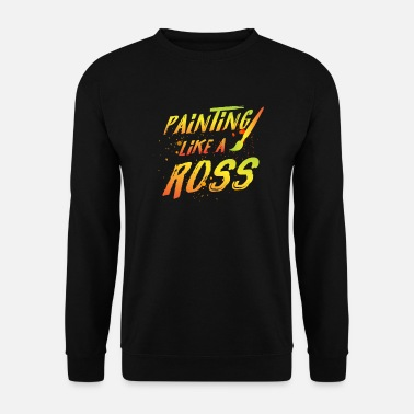 Bob Painting like a Ross - artist bob lovers - Männer Pullover
