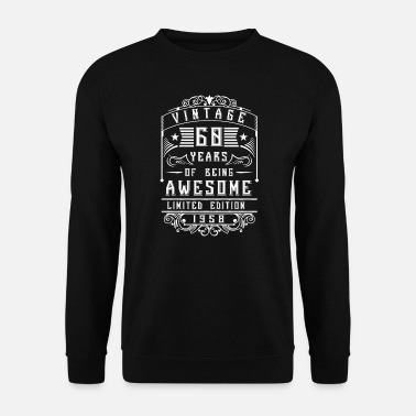 1958 60 Years of being awesome Limited Edition 1958 - Men's Sweatshirt