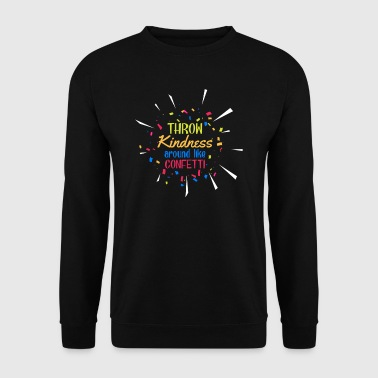Throw Kindness around like Confetti - Bluza męska