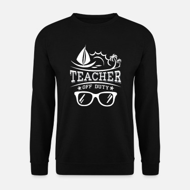 Teacher Teacher off Duty - fun school  - Männer Pullover