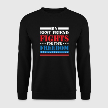 My best friend fights for your freedom  - Mannen sweater