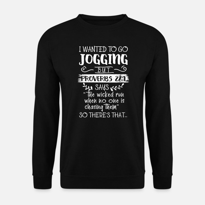 Gift Sweaters - I wanted to go jogging but Proverbs 28:11 - Mannen sweater zwart