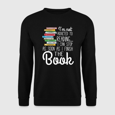 I'm not addicted to Reading - Sweat-shirt Homme