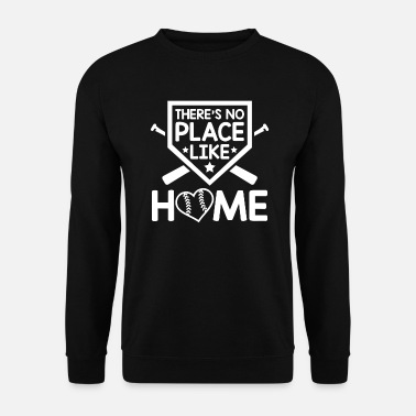 There's no Place like Home baseball - Sweat-shirt Homme