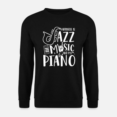 Rapper &amp Happiness is Jazz Music and my Piano  - Sweatshirt mænd