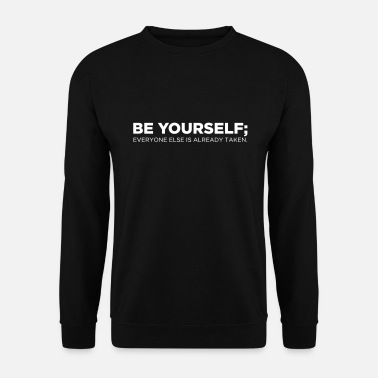 Quotes Be yourself - Men's Sweatshirt