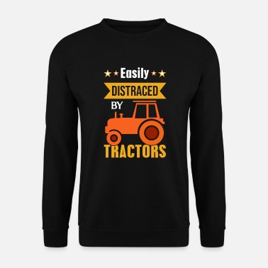 Easily distracted by tractors - farmer farmer - Men's Sweatshirt