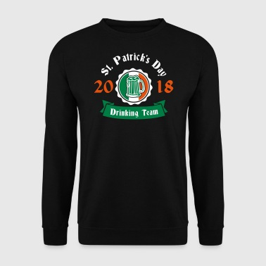 St. Patricks day drinking Team 2018 - Bier-Parade - Sweat-shirt Homme