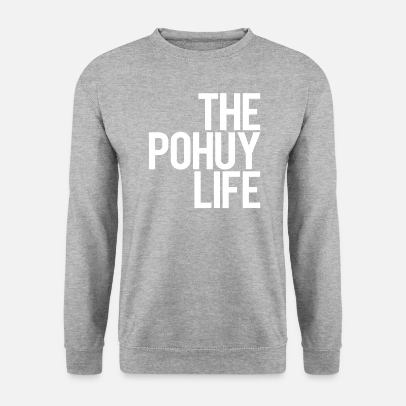 400afd78ec9f The Pohuy Life Männer Pullover