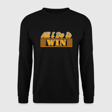 All i do is win - Männer Pullover