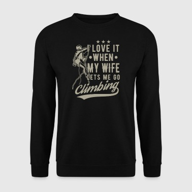 I love it when my wife lets me go climbing  - Männer Pullover