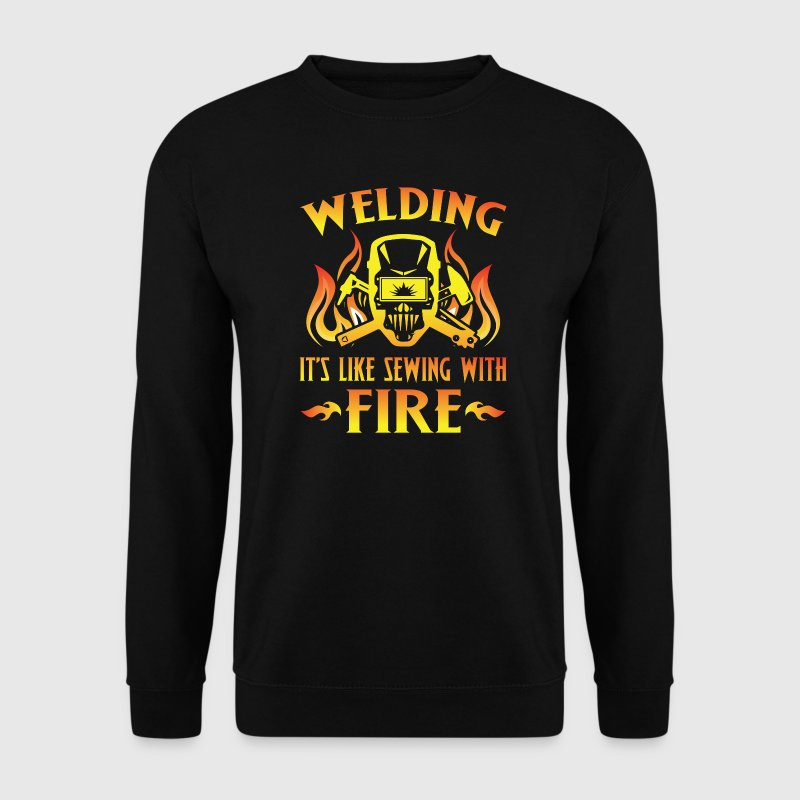 Welding it's like sewing with fire - Men's Sweatshirt