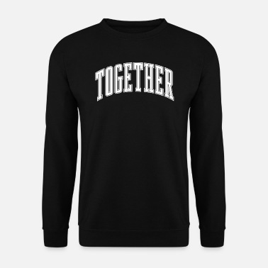 Together Together - Men's Sweatshirt