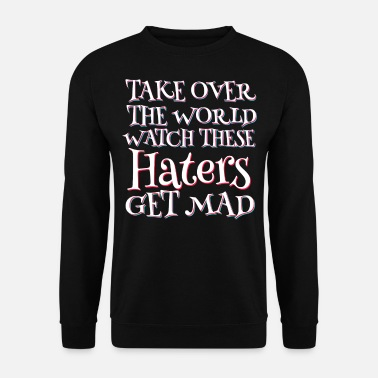 Sorellona Haters Gonna Hate Tshirt Design HATERS OTTIENI MAD - Felpa uomo