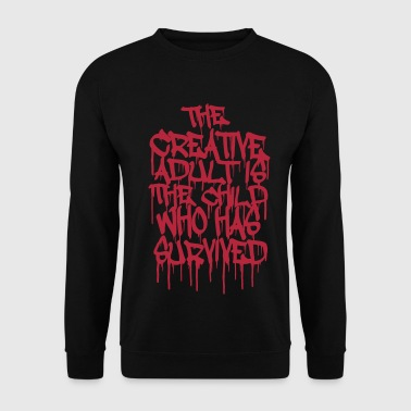 The Creative Adult is the Child Who Has Survived - Bluza męska