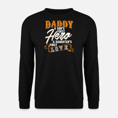 Son Daddy a son's first hero,a daughter's first love - Men's Sweatshirt