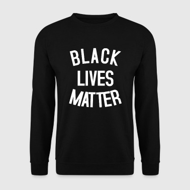BLACK LIVES MATTER - Men's Sweatshirt